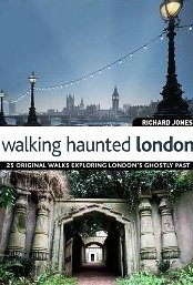 The book cover for Richard Jones's Walking Haunted London.