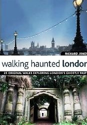 The front cover of the book Walking Haunted London.
